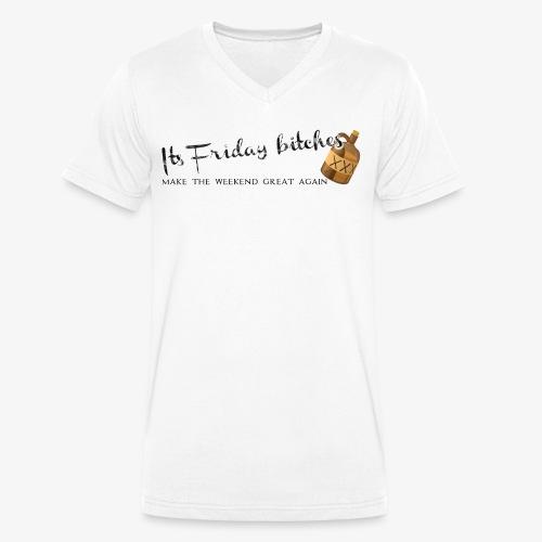 Its Friday bitches - Männer Bio-T-Shirt mit V-Ausschnitt von Stanley & Stella