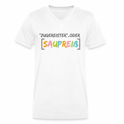 Zugereister oder Saupreiß - Männer Bio-T-Shirt mit V-Ausschnitt von Stanley & Stella