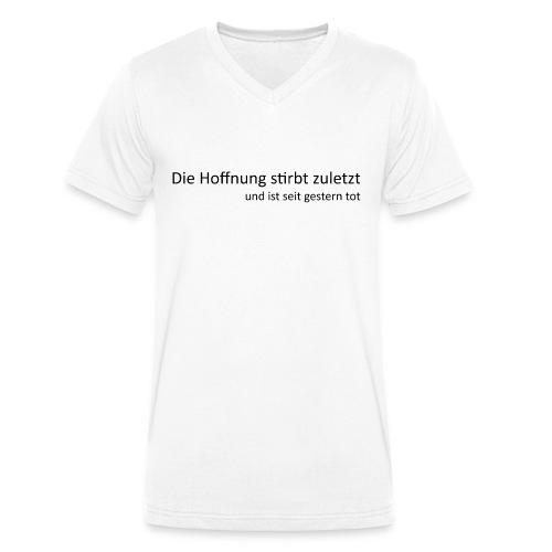 Die Hoffnung stirbt zuletzt - Männer Bio-T-Shirt mit V-Ausschnitt von Stanley & Stella