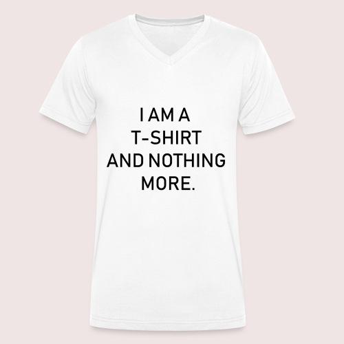 Ich bin ein T-Shirt und weiter nichts - Männer Bio-T-Shirt mit V-Ausschnitt von Stanley & Stella