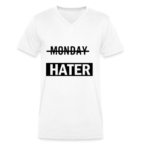 monday hater - Men's Organic V-Neck T-Shirt by Stanley & Stella
