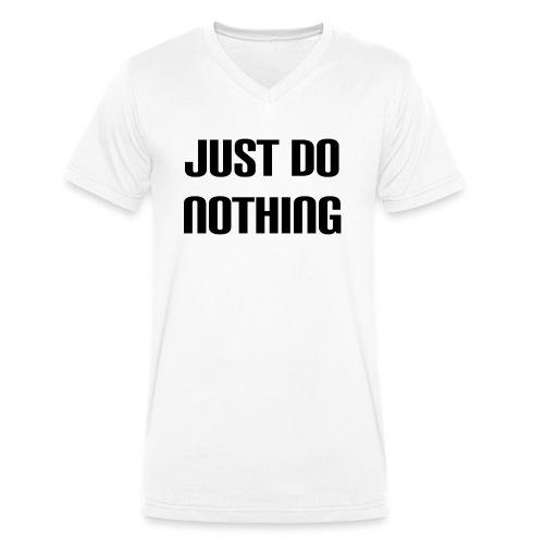 Just do nothing - Männer Bio-T-Shirt mit V-Ausschnitt von Stanley & Stella