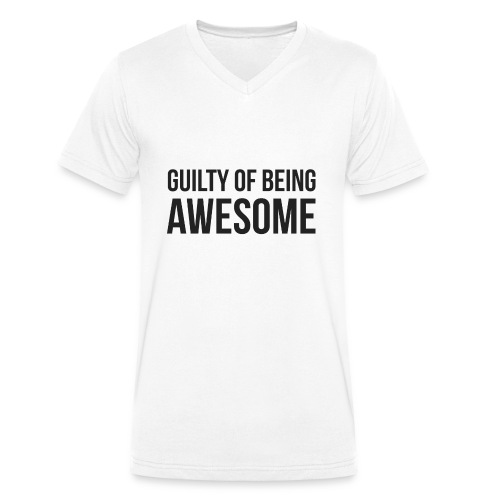 Guilty of being Awesome - Men's Organic V-Neck T-Shirt by Stanley & Stella