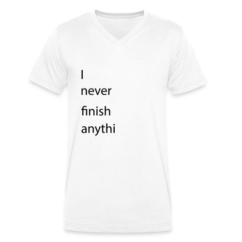 I never finish anything - Männer Bio-T-Shirt mit V-Ausschnitt von Stanley & Stella