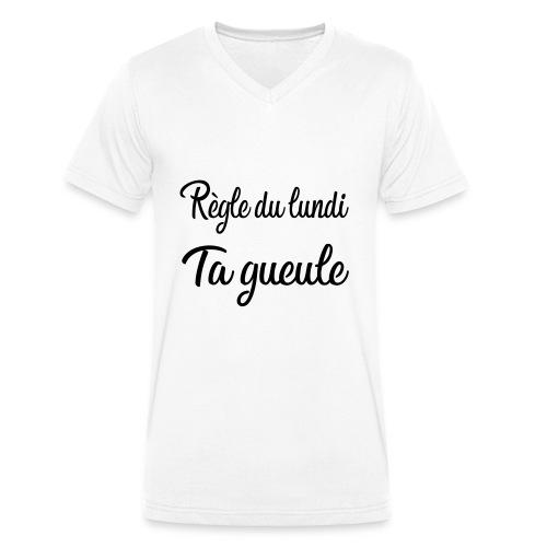 règle du lundi : ta gueule - T-shirt bio col V Stanley & Stella Homme