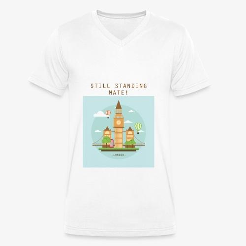 London Still standing mate! - Men's Organic V-Neck T-Shirt by Stanley & Stella