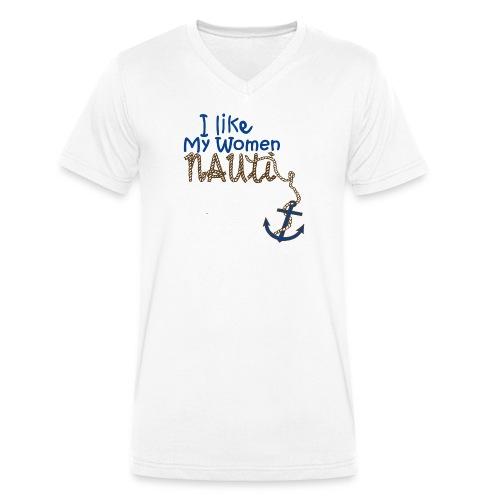 I Like My Women Nauti - Men's Organic V-Neck T-Shirt by Stanley & Stella