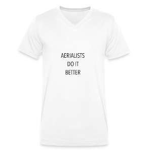 Aerialists do it better - Camiseta ecológica hombre con cuello de pico de Stanley & Stella