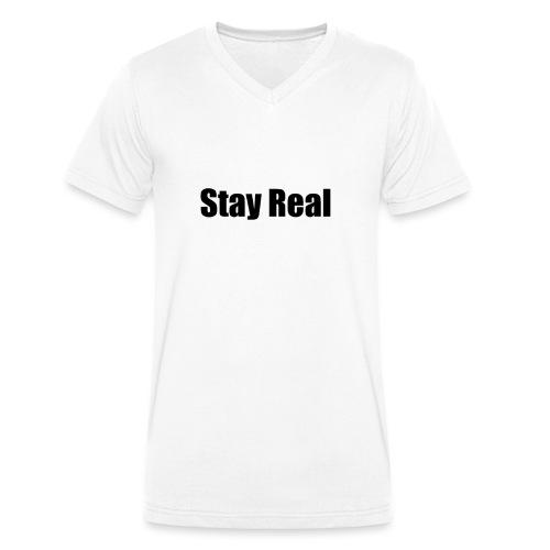 Stay Real - Men's Organic V-Neck T-Shirt by Stanley & Stella