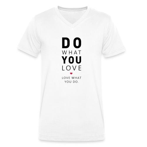 Do What You Love | Love What You Do - Männer Bio-T-Shirt mit V-Ausschnitt von Stanley & Stella