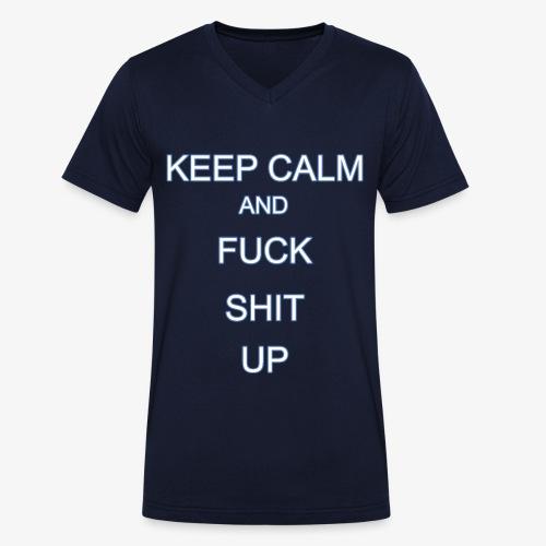 Keep Calm and Fuck Shit Up - T-shirt ecologica da uomo con scollo a V di Stanley & Stella