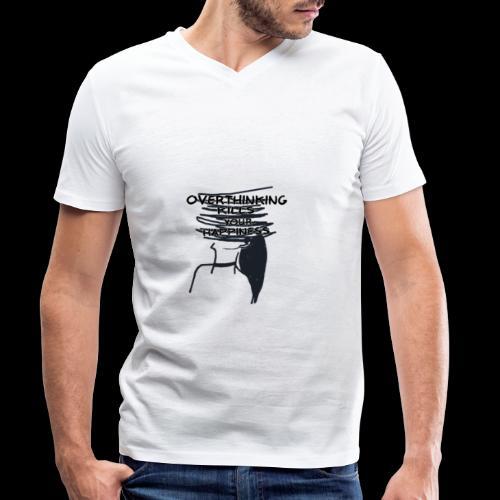 Overthinking Kills Your Happiness Spruch Zitat - Männer Bio-T-Shirt mit V-Ausschnitt von Stanley & Stella