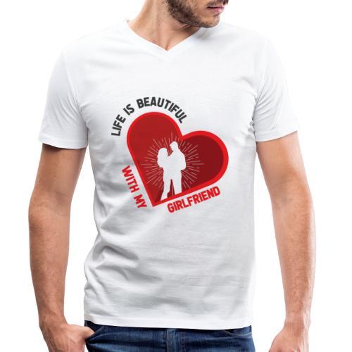 Das Leben mit meiner Freundin ist schön - Männer Bio-T-Shirt mit V-Ausschnitt von Stanley & Stella