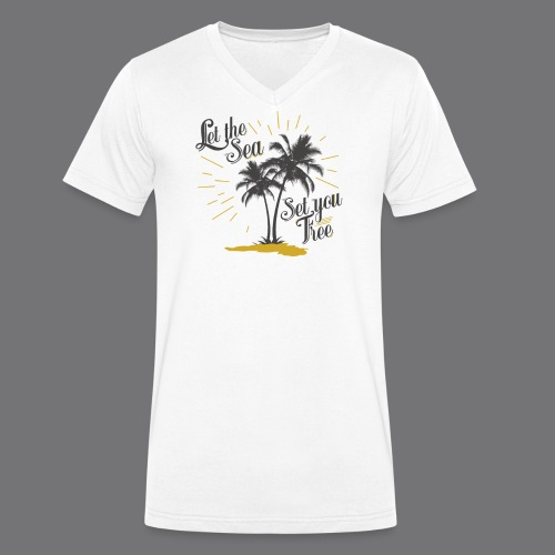 LET THE SEA SET YOU FREE Tee Shirts - Men's Organic V-Neck T-Shirt by Stanley & Stella