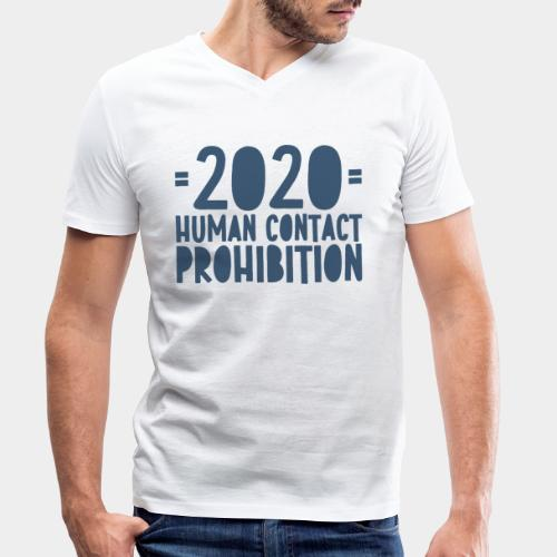 covid prohibition human contact - T-shirt bio col V Stanley & Stella Homme