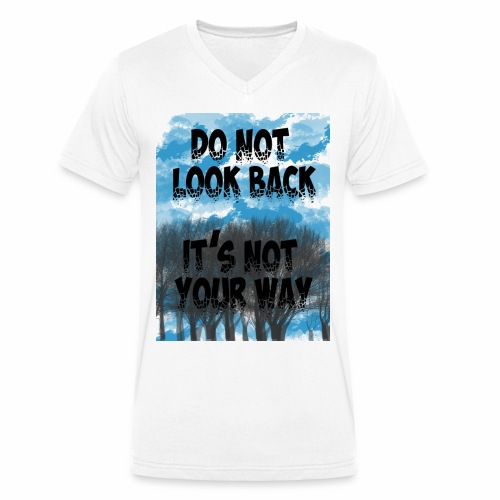 Do not look back, it's not your way - T-shirt bio col V Stanley & Stella Homme