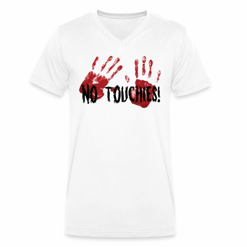 No Touchies 2 Bloody Hands Behind Black Text - Men's Organic V-Neck T-Shirt by Stanley & Stella