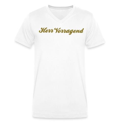 Herr Vorragend - Männer Bio-T-Shirt mit V-Ausschnitt von Stanley & Stella