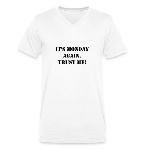 It's Monday again. - Männer Bio-T-Shirt mit V-Ausschnitt von Stanley & Stella