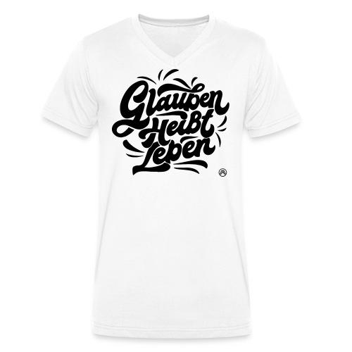 Glauben heißt Leben - Männer Bio-T-Shirt mit V-Ausschnitt von Stanley & Stella