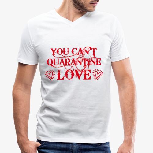 01 You Can't Quarantine Love Liebe Spruch Maske - Männer Bio-T-Shirt mit V-Ausschnitt von Stanley & Stella