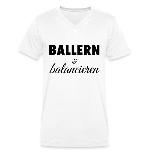Ballern und balancieren! - Männer Bio-T-Shirt mit V-Ausschnitt von Stanley & Stella