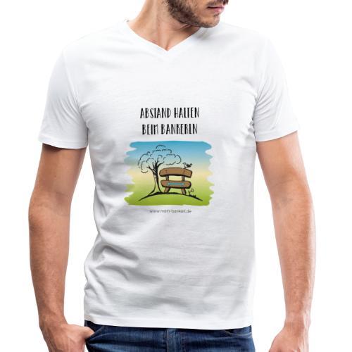 Abstand halten beim Bankerln - Männer Bio-T-Shirt mit V-Ausschnitt von Stanley & Stella