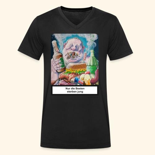 Nur die Besten sterben jung. Essen Trinken Rauchen - Männer Bio-T-Shirt mit V-Ausschnitt von Stanley & Stella