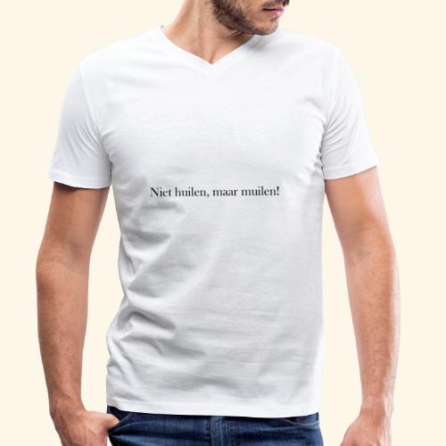Niet huilen, maar muilen! - T-shirt bio col V Stanley & Stella Homme