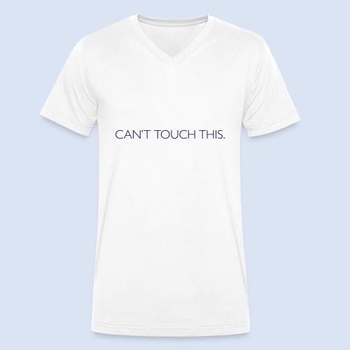 Can't Touch This. - Männer Bio-T-Shirt mit V-Ausschnitt von Stanley & Stella