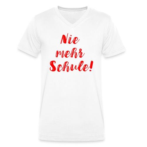 Nie mehr Schule! - Männer Bio-T-Shirt mit V-Ausschnitt von Stanley & Stella