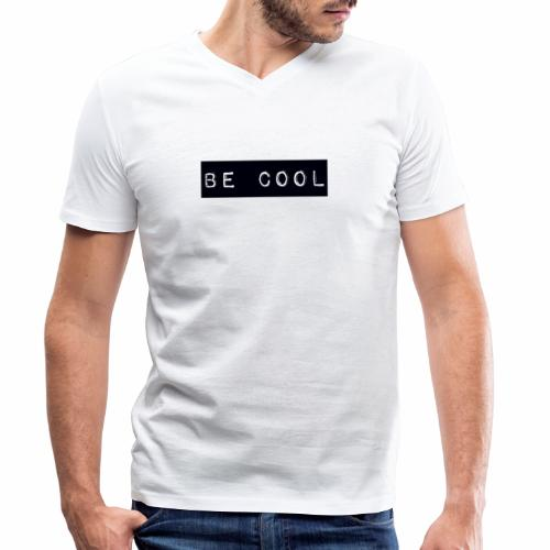 be cool - Men's Organic V-Neck T-Shirt by Stanley & Stella