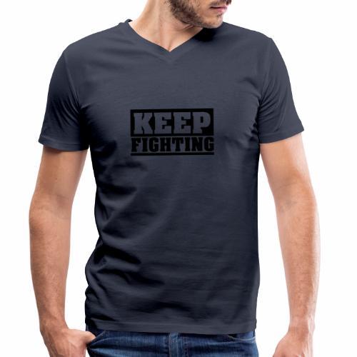 KEEP FIGHTING, Spruch, Kämpf weiter, gib nicht auf - Männer Bio-T-Shirt mit V-Ausschnitt von Stanley & Stella