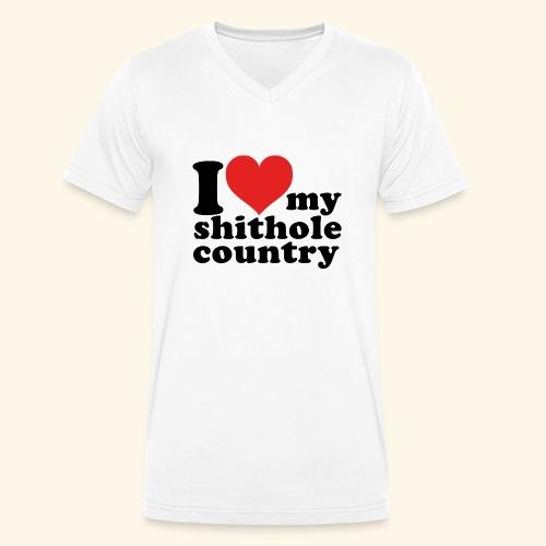 I love my shithole country - Männer Bio-T-Shirt mit V-Ausschnitt von Stanley & Stella