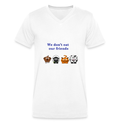 We don't eat our friends. - T-shirt bio col V Stanley & Stella Homme