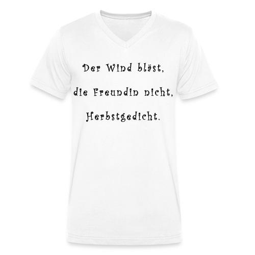 Der Wind blaest, die Freundin nicht, Herbstgedicht - Männer Bio-T-Shirt mit V-Ausschnitt von Stanley & Stella