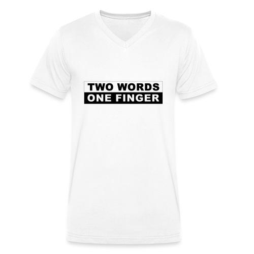 Two Words - One Finger - Männer Bio-T-Shirt mit V-Ausschnitt von Stanley & Stella