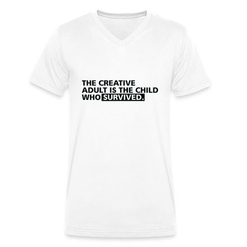 The Creative Adult Is The Child Who Survived - Männer Bio-T-Shirt mit V-Ausschnitt von Stanley & Stella