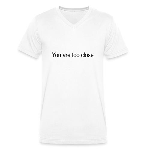 you're too close - Økologisk Stanley & Stella T-shirt med V-udskæring til herrer