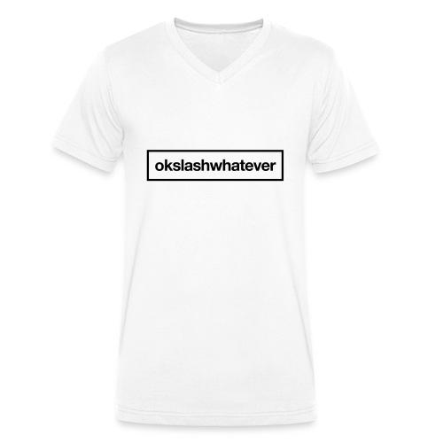 ok whatever - Männer Bio-T-Shirt mit V-Ausschnitt von Stanley & Stella
