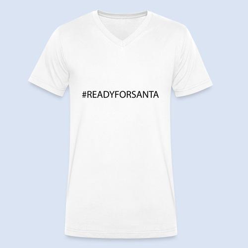 Ready for Santa Merry Christmas #XMAS - Männer Bio-T-Shirt mit V-Ausschnitt von Stanley & Stella