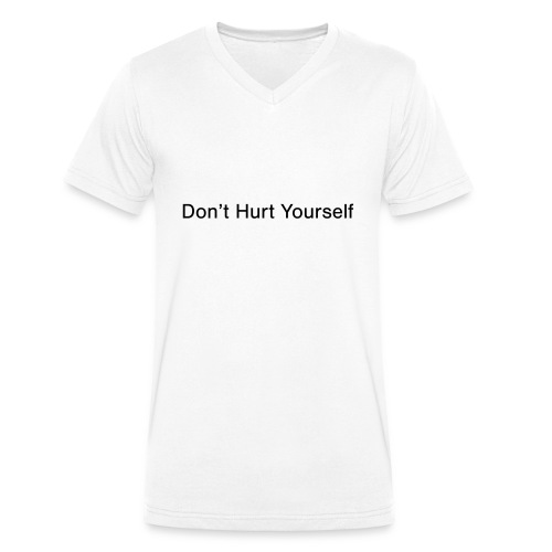 Don't Hurt Yourself - Men's Organic V-Neck T-Shirt by Stanley & Stella