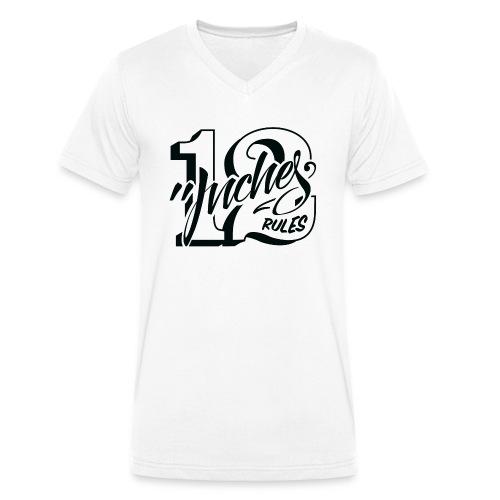 12 Inches Rules - Camiseta ecológica hombre con cuello de pico de Stanley & Stella