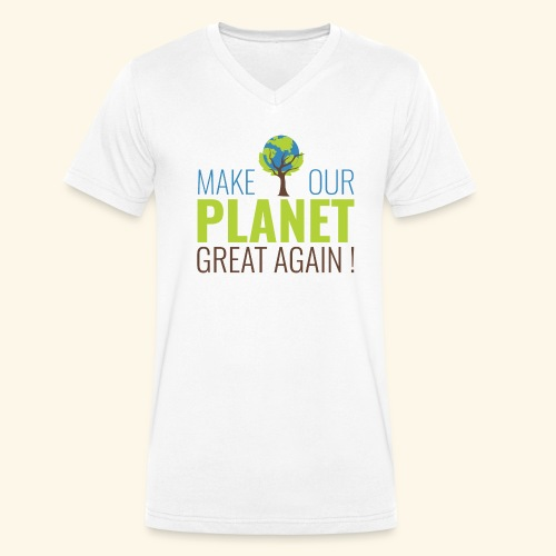 Make our planet great again - T-shirt bio col V Stanley & Stella Homme