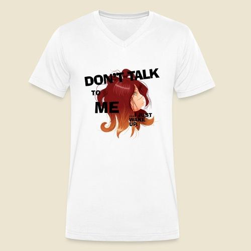Don't talk to me... - T-shirt bio col V Stanley & Stella Homme