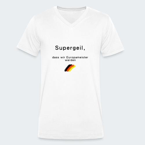 supergeil, Europameister - Männer Bio-T-Shirt mit V-Ausschnitt von Stanley & Stella