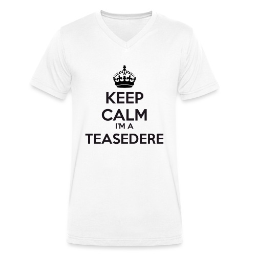 Teasedere keep calm - Men's Organic V-Neck T-Shirt by Stanley & Stella