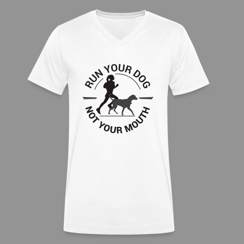 Run your dog, not your mouth - Men's Organic V-Neck T-Shirt by Stanley & Stella