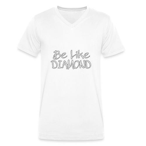 Be Like DIAMOND - Männer Bio-T-Shirt mit V-Ausschnitt von Stanley & Stella
