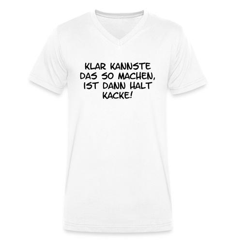 Klar kannste das so machen... - Männer Bio-T-Shirt mit V-Ausschnitt von Stanley & Stella